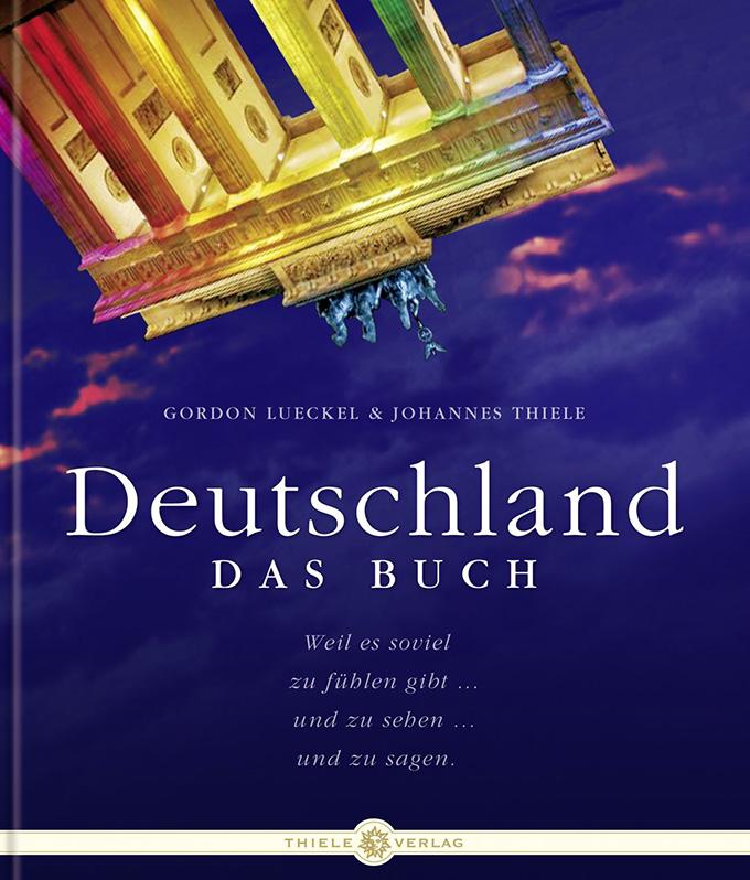 Gordon Lueckel & Johannes Thiele • Deutschland. Das Buch