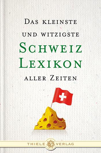 Alexander Kluy • Das kleinste und witzigste Schweiz-Lexikon aller Zeiten