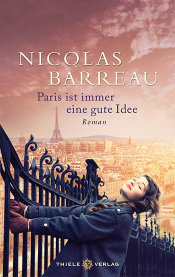 Nicolas Barreau - Paris ist immer eine gute Idee