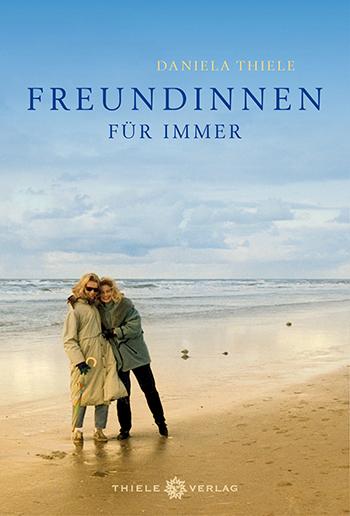 Daniela Thiele • Freundinnen für immer