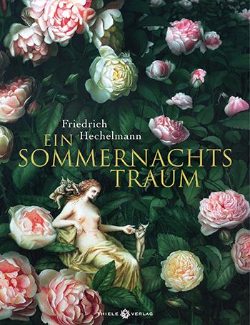 Friedrich Hechelmann • Ein Sommernachtstraum