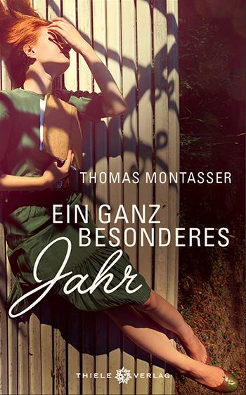 Thomas Montasser • Ein ganz besonderes Jahr