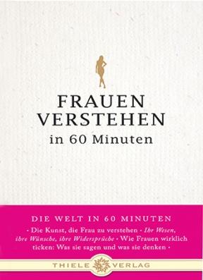 Angela Troni • Frauen verstehen in 60 Minuten