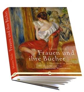 Johannes Thiele • Frauen und ihre Bücher