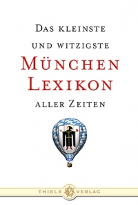 Alexander Kluy • Das kleinste und witzigste München-Lexikon aller Zeiten