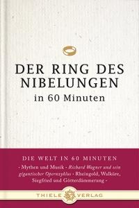 Der Ring des Nibelungen in 60 Minuten