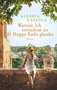 Cover zu Warum ich trotzdem an Happy Ends glaube