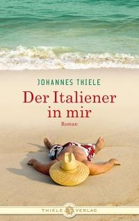 Johannes Thiele • Der Italiener in mir