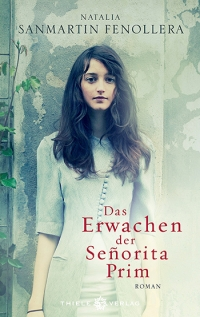 Natalia Sanmartin Fenollera • Das Erwachen der Señorita Prim