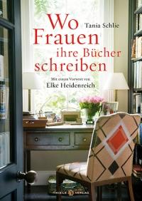 Tania Schlie • Wo Frauen ihre Bücher schreiben