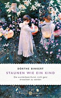 Buchcover: Dörthe Binkert, Staunen wie ein Kind
