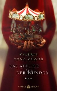 Valérie Tong Cuong • Das Atelier der Wunder
